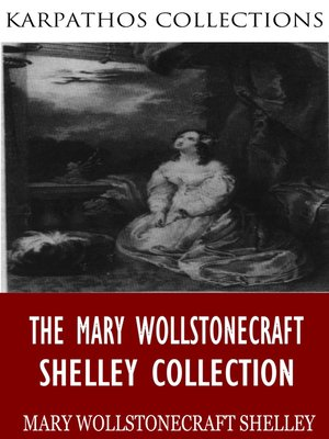 cover image of The Mary Wollstonecraft Shelley Collection
