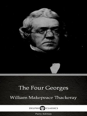 cover image of The Four Georges by William Makepeace Thackeray