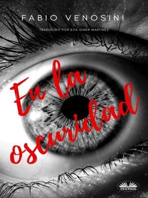 cover image of En La Oscuridad