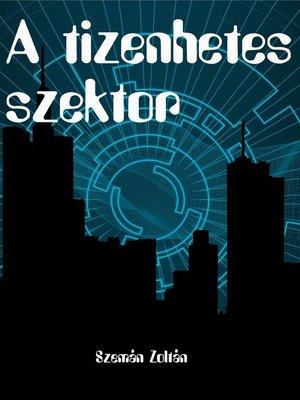 cover image of A tizenhetes szektor