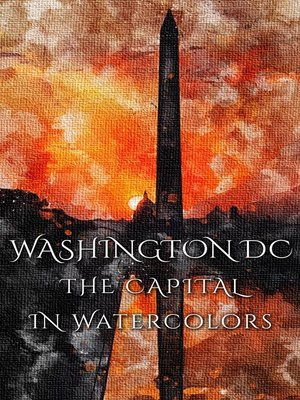 cover image of Washington DC The Capital In Watercolors
