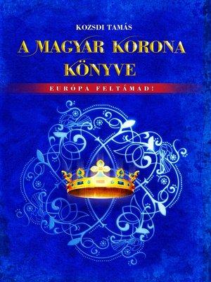 cover image of A Magyar Korona könyve