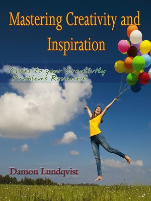cover image of Mastering Creativity and Inspiration