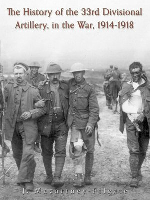 cover image of The History of the 33rd Divisional Artillery, in the War, 1914-1918