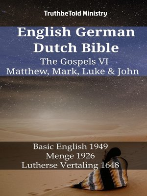 cover image of English German Dutch Bible--The Gospels VI--Matthew, Mark, Luke & John