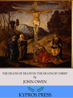 cover image of The Death of Death in the Death of Christ