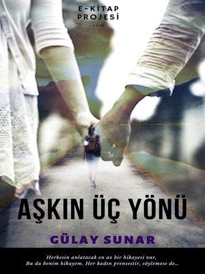 cover image of Aşkın Üç Yönü