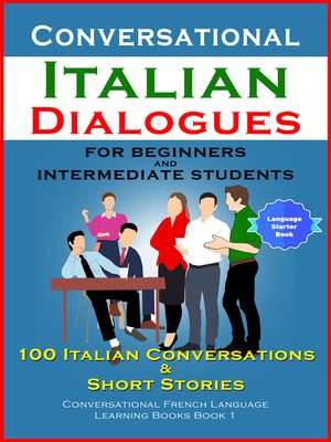 cover image of Conversational Italian Dialogues For Beginners and Intermediate Students