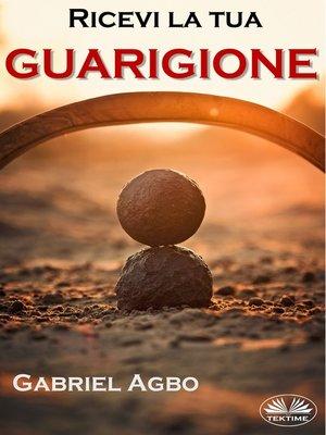 cover image of Ricevi La Tua Guarigione