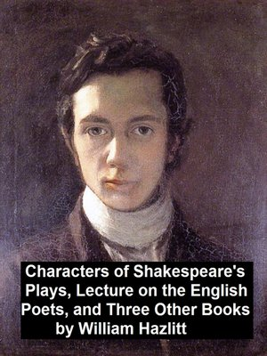 cover image of Characters of Shakespeare's Plays, Lectures on the English Poets and Three Other Books
