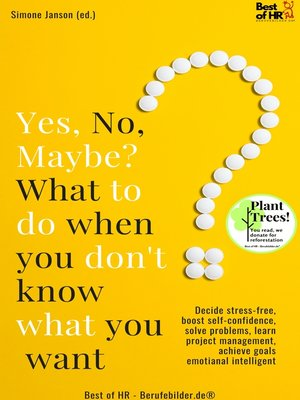 cover image of Yes No Maybe? What to do when you don't know what you want