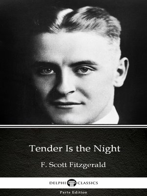 cover image of Tender Is the Night by F. Scott Fitzgerald--Delphi Classics (Illustrated)