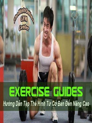 cover image of HƯỚNG DẪN TẬP GYM CƠ BẢN CHO NGƯỜI MỚI