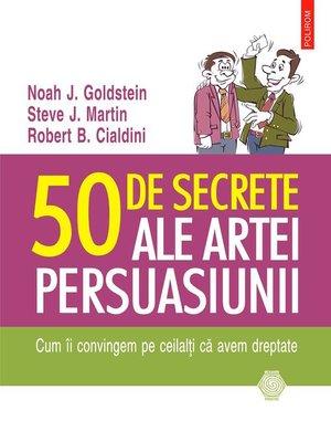 cover image of 50 de secrete ale artei persuasiunii