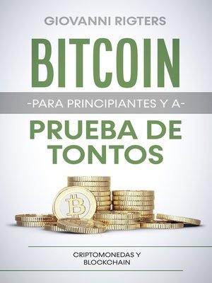 cover image of Bitcoin para principiantes y a prueba de tontos