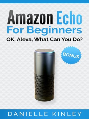 cover image of Amazon Echo For Beginners