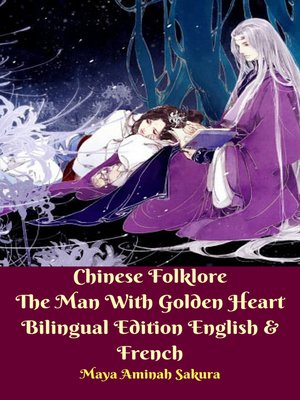 cover image of Chinese Folklore The Man With Golden Heart Bilingual Edition English & French