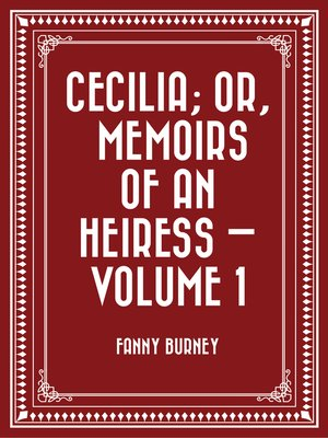 cover image of Cecilia; Or, Memoirs of an Heiress — Volume 1