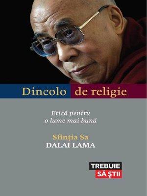 cover image of Dincolo de religie. Etică pentru o lume mai bună