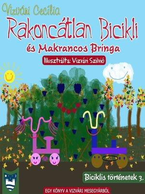 cover image of Rakoncátlan Bicikli és Makrancos Bringa