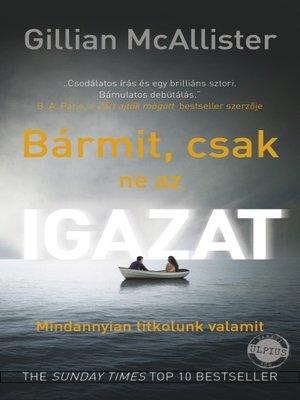 cover image of Bármit, csak ne az igazat