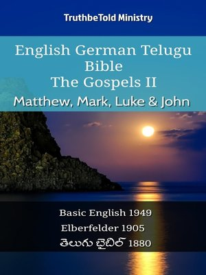cover image of English German Telugu Bible--The Gospels II--Matthew, Mark, Luke & John