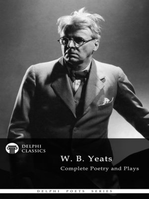 cover image of Delphi Complete Works of W. B. Yeats (Illustrated)