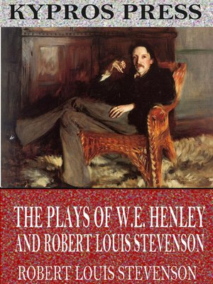 cover image of The Plays of W.E. Henley and Robert Louis Stevenson