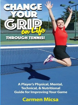 cover image of Change Your Grip on Life Through Tennis