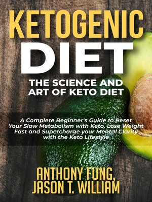 cover image of Ketogenic Diet - The Science and Art of Keto Diet