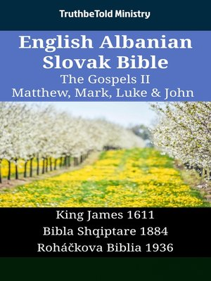 cover image of English Albanian Slovak Bible - The Gospels II - Matthew, Mark, Luke & John