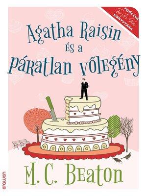 cover image of Agatha Raisin és a páratlan vőlegény
