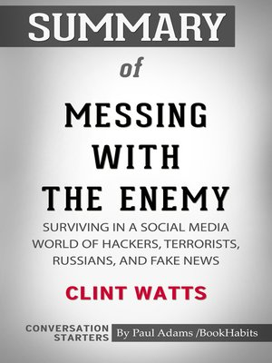 cover image of Summary of Messing with the Enemy: Surviving in a Social Media World of Hackers, Terrorists, Russians, and Fake News