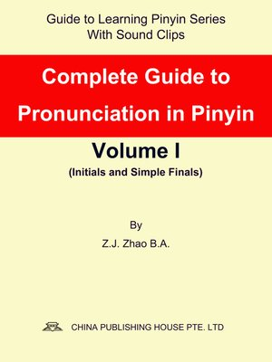 cover image of Complete Guide to Pronunciation in Pinyin Volume I
