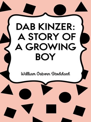 cover image of Dab Kinzer: A Story of a Growing Boy