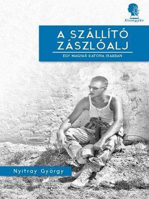 cover image of A szállító zászlóalj