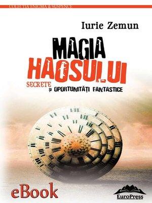 cover image of Magia haosului. Secrete și oportunități fantastice