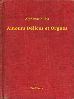 cover image of Amours Délices et Orgues
