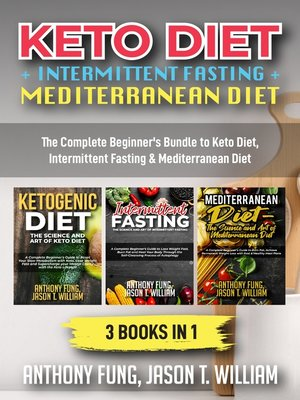 cover image of Keto Diet + Intermittent Fasting + Mediterranean Diet