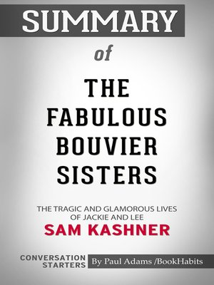 cover image of Summary of the Fabulous Bouvier Sisters