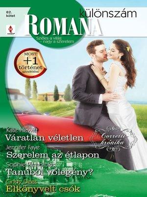 cover image of Váratlan véletlen (Corretti-krónika 4.), Szerelem az étlapon, Tanúból vőlegény?, Elkönyvelt csók