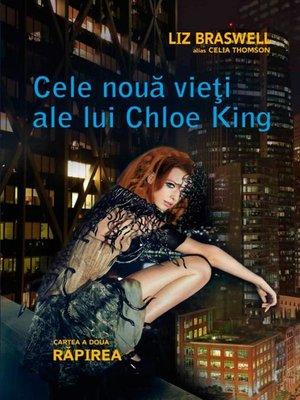cover image of Cele nouă vieți ale lui Chloe King. Cartea a doua--Răpirea