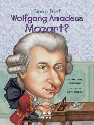 cover image of Cine a fost Wolfgang Amadeus Mozart?