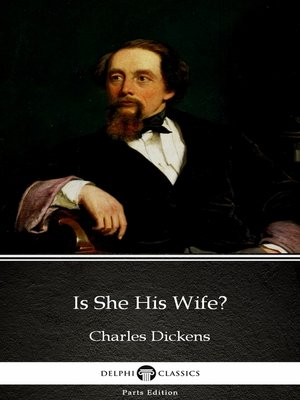 cover image of Is She His Wife? by Charles Dickens (Illustrated)