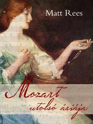 cover image of Mozart utolsó áriája