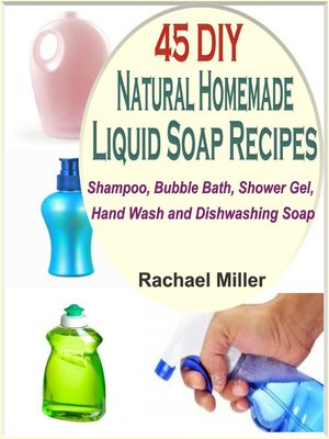 cover image of 45 DIY Natural Homemade Liquid Soap Recipes
