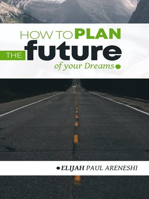cover image of How to Plan the Future of Your Dreams