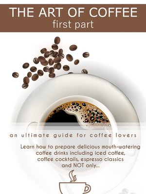 cover image of The Art of Coffee - First Part