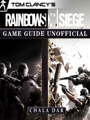 cover image of Tom Clancys Rainbow 6 Siege Game Guide Unofficial