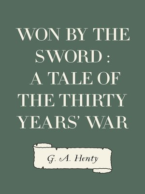 cover image of Won By the Sword : a tale of the Thirty Years' War